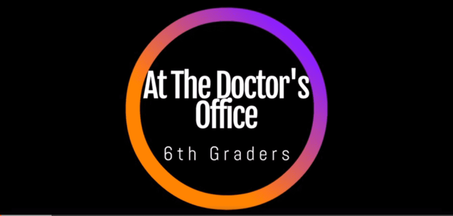 """6TH GRADERS - """"AT THE DOCTOR'S SURGERY"""""""