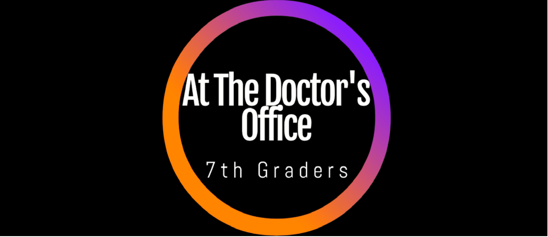 """7TH GRADERS - """"AT THE DOCTOR'S SURGERY"""""""