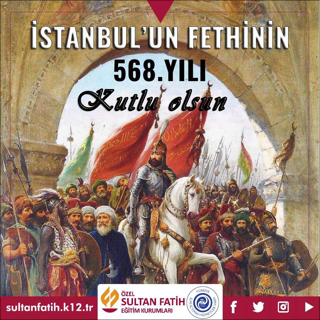 İSTANBUL'UN FETHİNİN 568.YILI KUTLU OLSUN